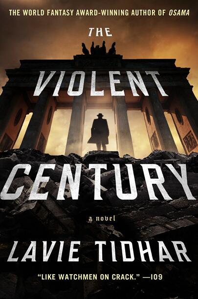 The Violent Century, Thomas Dunne Books 2015